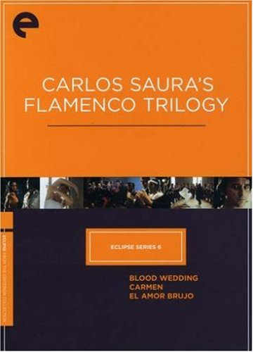 Eclipse Series 6 - Carlos Saura's Flamenco Trilogy (Blood Wedding / Carmen / El Amor Brujo) (Criterion Collection)