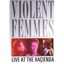 Violent Femmes - Live at the Hacienda