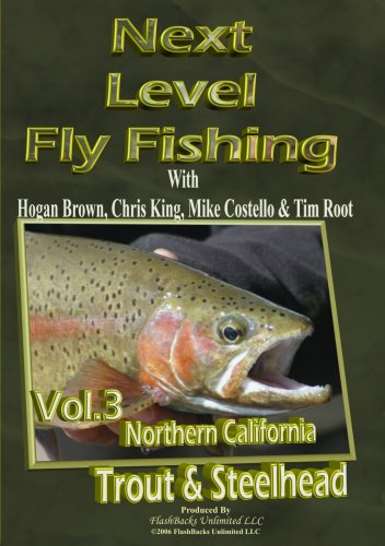 Next Level Fly Fishing Vol. 3 Northern CA Trout & Steelhead