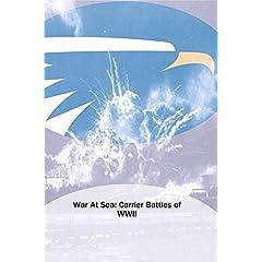 War At Sea: Carrier Battles of WWII