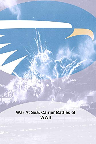 War At Sea: Carrier Battles of WWII