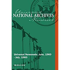 National Archives Universal Newsreels Vol. 33 Release 49-56 (1960)