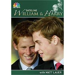 DATELINE:  William & Harry