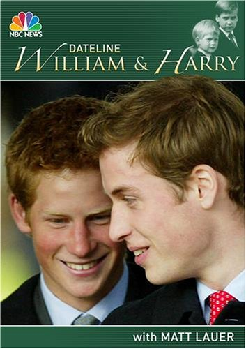 DATELINE:  William & Harry