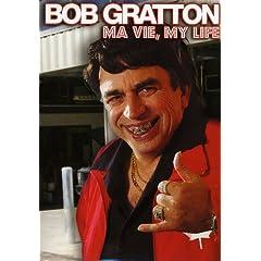 Bob Gratton-Ma Vie My Life