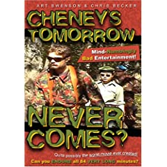 Cheney's Tomorrow Never Comes?
