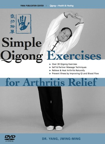 Simple Qigong Exercises for Arthritis Relief (YMAA Chi Kung DVD)