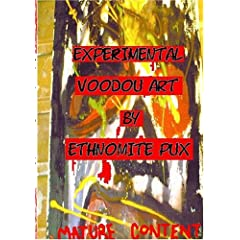 Experimental Voodou Art by Ethnomite Pux