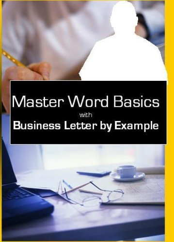 Master Microsoft Word Basics: Create a Business Letter By Example
