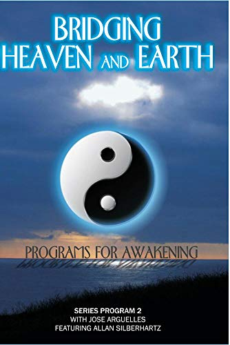 Bridging Heaven & Earth with Jose Arguelles