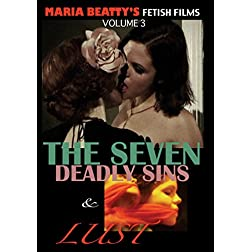 Maria Beatty's Fetish Films Vol. 3 - The Seven Deadly Sins & Lust