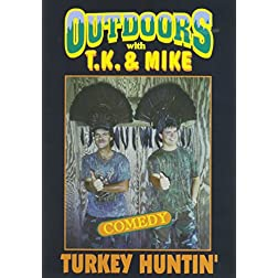 TJ and Mike: Turkey Huntin