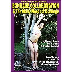 Bondage Collaboration and the Many Moods of Bondage