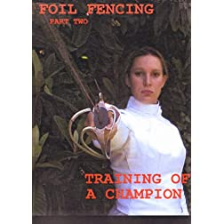 Training of a Fencing Champion Foil Fencing Part 2