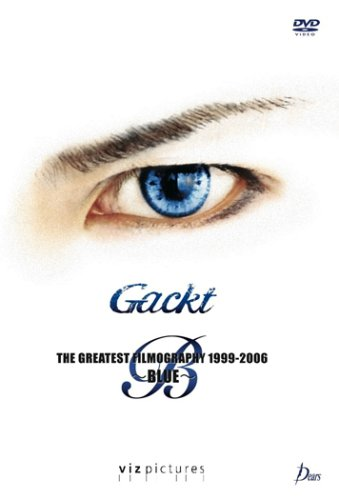 Gackt: The Greatest Filmography 1999-2006 Blue