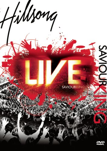 Hillsong: Saviour King Live