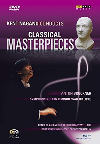 Kent Nagano Conducts Classical Masterpieces 5: Anton Bruckner - Symphony No. 8
