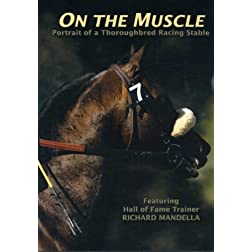 On The Muscle: Portrait Of A Thoroughbred Racing Stable