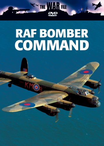 The War File: Raf Bomber Command