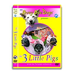 The Busy Bee Dogs Present The 3 Three Little Pigs