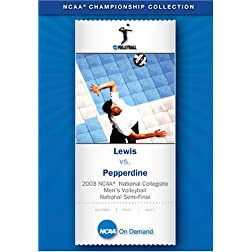 2003 NCAA National Collegiate Men's Volleyball National Semi-Final - Lewis vs. Pepperdine
