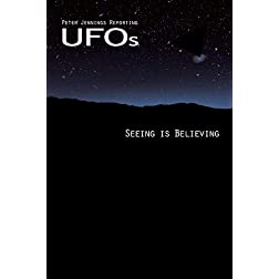 Peter Jennings Reporting - UFOs: Seeing is Believing