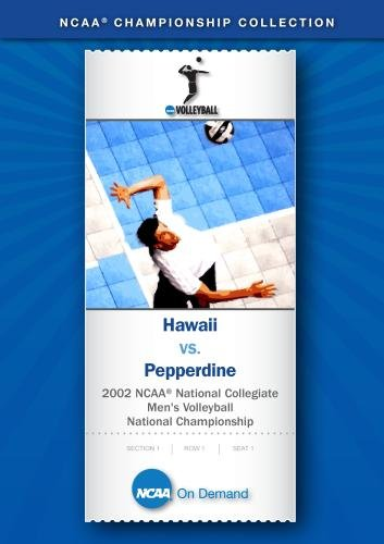 2002 NCAA National Collegiate Men's Volleyball National Championship - Hawaii vs. Pepperdine
