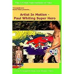 Primal Man Artist In Motion - Paul Whiting Super Hero
