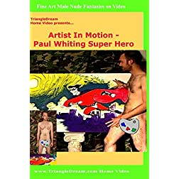 Primal Man Artist In Motion - Paul Whiting Super Hero