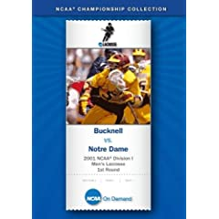 2001 NCAA Division I Men's Lacrosse 1st Round - Bucknell vs. Notre Dame