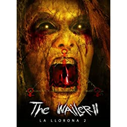 The Wailer 2 (La Llorona 2)