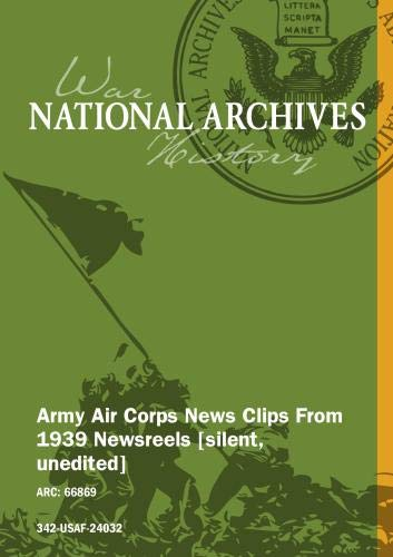 ARMY AIR CORPS NEWS CLIPS FROM 1939 NEWSREELS [SILENT, UNEDITED]
