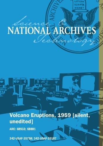 VOLCANO ERUPTIONS, 1959 [SILENT, UNEDITED]
