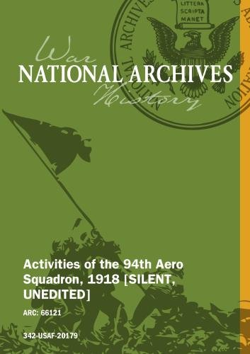 ACTIVITIES OF THE 94Th AERO SQUADRON, 1918 [SILENT, UNEDITED]