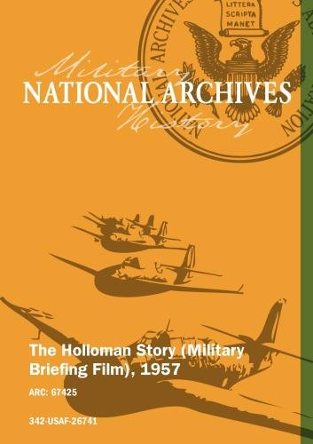 THE HOLLOMAN STORY (MILITARY BRIEFING FILM), 1957