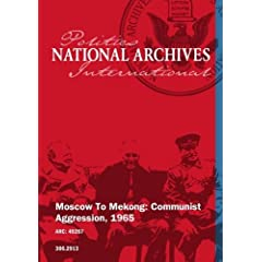 MOSCOW TO MEKONG: COMMUNIST AGGRESSION, 1965