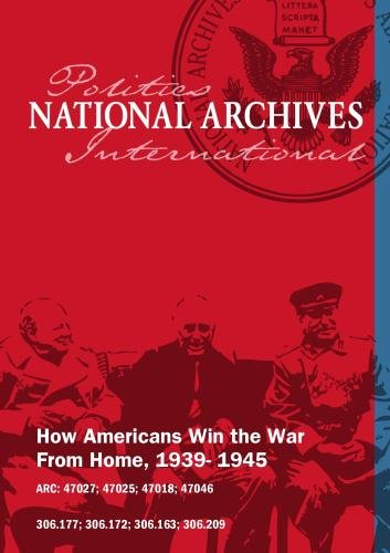 How Americans Win the War From Home; 1939- 1945