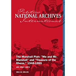 The Marshall Plan: &quot;Me and Mr. Marshall&quot; and &quot;Treasure of the Rhone,&quot; 1948-1955