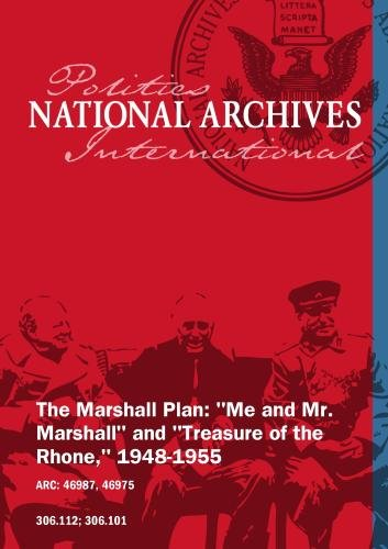 "The Marshall Plan: ""Me and Mr. Marshall"" and ""Treasure of the Rhone,"" 1948-1955"
