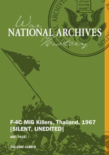 F-4C MIG KILLERS, THAILAND, 1967 [SILENT, UNEDITED]
