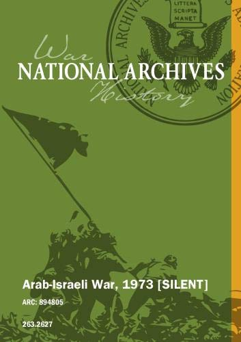 Arab-Israeli War, 1973 [SILENT]