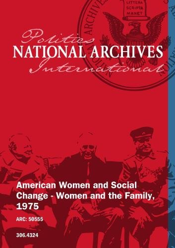 American Women and Social Change - Women and the Family, 1975