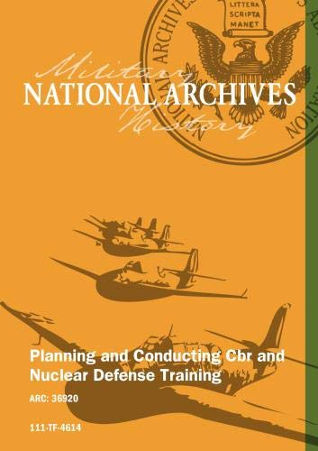 PLANNING AND CONDUCTING CBR AND NUCLEAR DEFENSE TRAINING