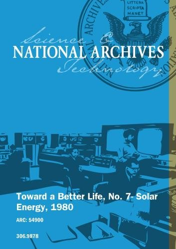 Toward a Better Life; No. 7- Solar Energy; 1980