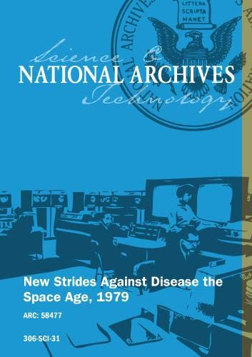 New Strides Against Disease the Space Age; 1979