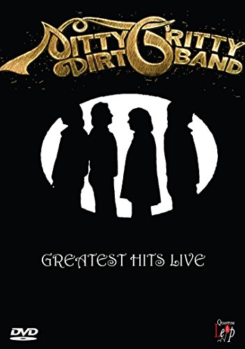 Nitty Gritty Dirt Band: Greatest Hits Live