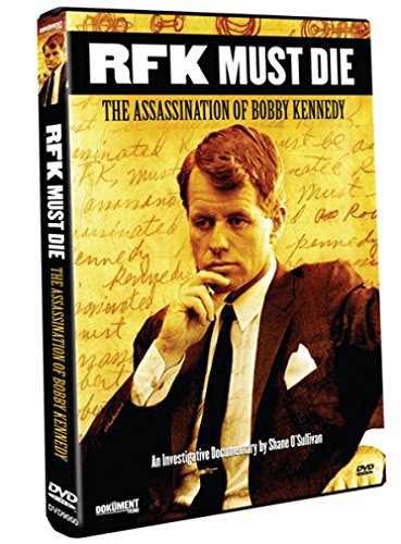 RFK Must Die - The Assassination of Bobby Kennedy (2007)