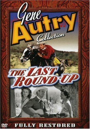 Gene Autry: Last Round Up