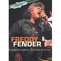 Freddy Fender: Wasted Days, Wasted Nights