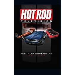 Hot Rod Television: Hot Rod Superstar Edition